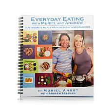Everyday Eating with Muriel and Andrew Cookbook