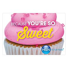 Because You're So Sweet $25.00 HSN Gift Card