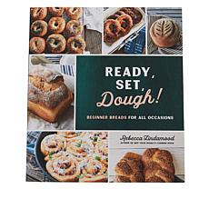 Ready, Set, Dough! Bread Cookbook